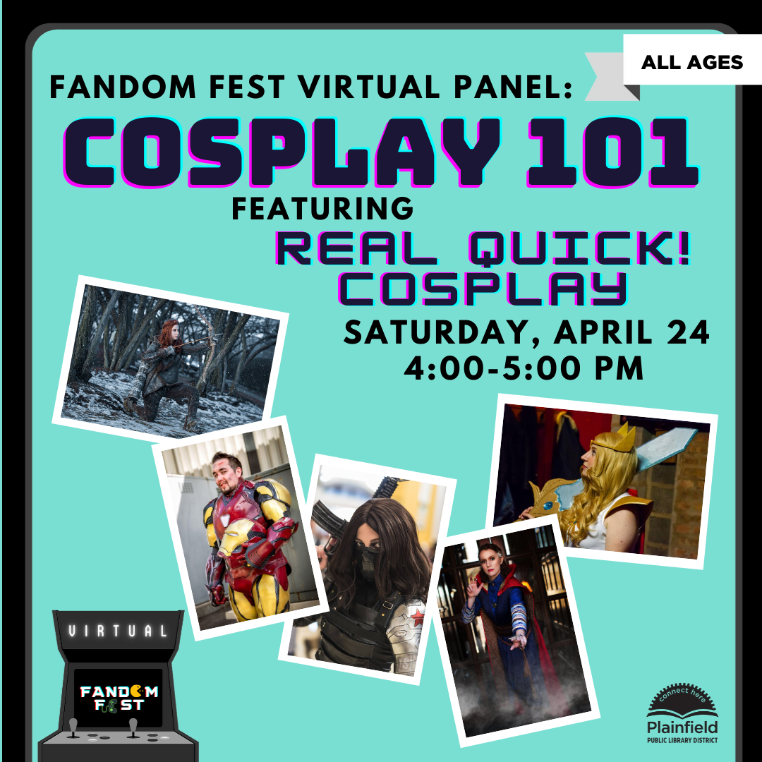 Poster for the Cpsplay 101 panel. A spread of pictures of the featured guests in costume are accompanied by information about the event. Panel features cosplay group Real Quick Cosplay and will be held online on Saturday April 24 from 4:00 to 5:00 PM.