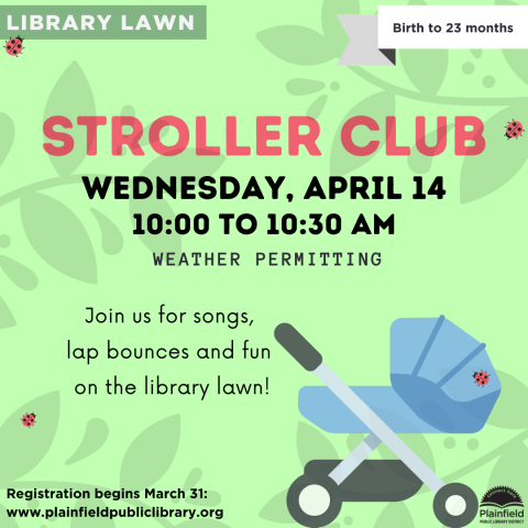 Green graphic with leaves, ladybugs, and a blue stroller. Information on the Stroller Club. Wednesday, April 14 from 10:00 to 10:30 AM. Weather permitting.